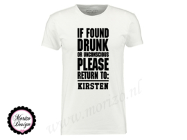 If found drunk or uncounscious