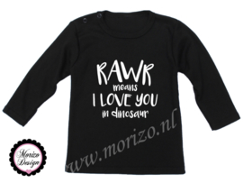 Shirt - Rawr means I love you in dinosaur