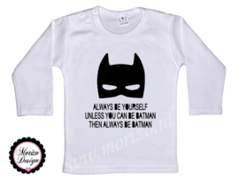 Always be yourself - unless you can be batman