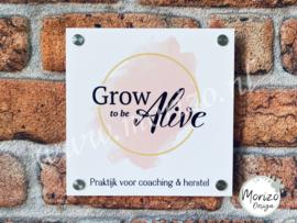 bedrijfsnaambordje Grow to be Alive