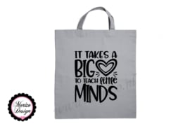 Katoenen tas It takes a big heart to teach little minds