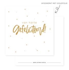 Minikaartje - Van harte gefeliciteerd! - goudfolie