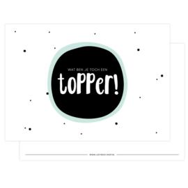 Kaart - Wat ben je toch een TOPPER!