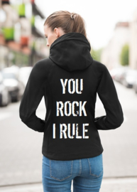 Hoodie You rock, I rule