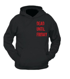 Hoodie Dead until Friday