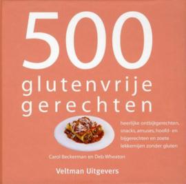 500 Glutenvrije Gerechten - Carol Beckerman & Deb Wheaton