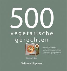 500 Vegetarische Gerechten - Deborah Gray