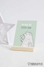 Dream big little one || Ansichtkaart