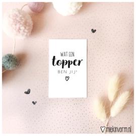 Wat een topper ben jij! || Mini-kaart