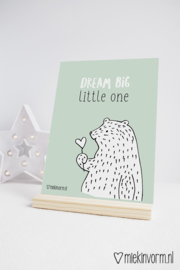 Dream big little one || A4-Poster