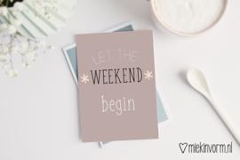 Let the weekend begin || Ansichtkaart