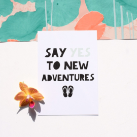 Say yes to new adventures || Ansichtkaart