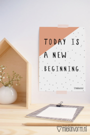 Today is a new beginning || A4-Poster