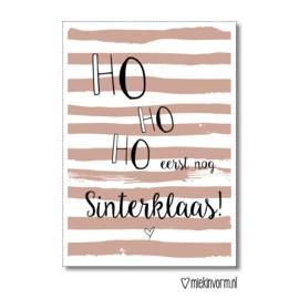 Ho ho ho eerst nog Sinterklaas || Ansichtkaart