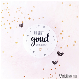 Sticker || jij bent goud waard!