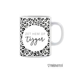 Mok || Zet em op tijger! || print niet in het midden of aangesneden