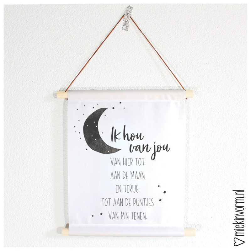 Textielposter ||  Ik hou van jou van hier tot aan de maan en terug | afwijkende maat