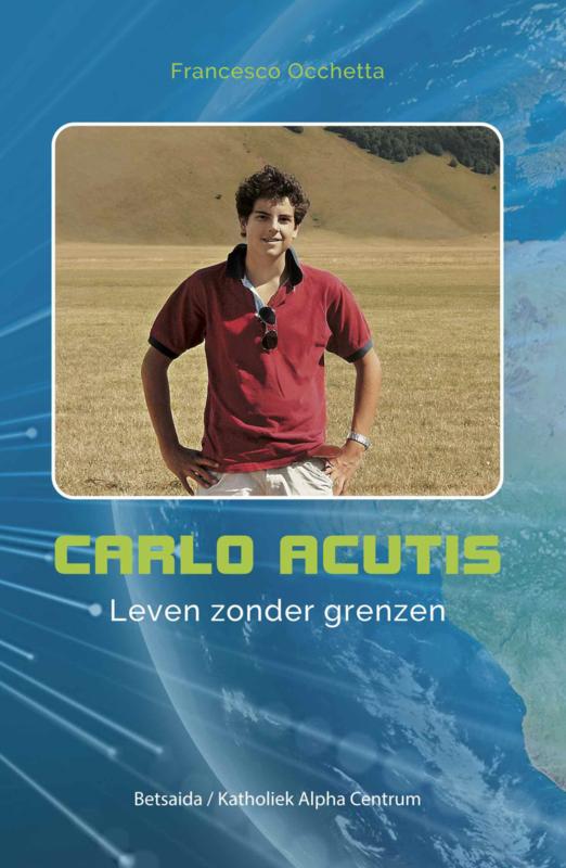 Boek Carlo Acutis - Leven zonder grenzen