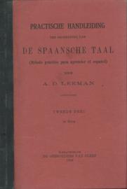 PRACTISCHE HANDLEIDING TER BEOEFENING VAN DE SPAANSCHE TAAL – A.D. LEEMAN – TWEEDE DEEL 2e STUK - 1906