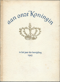 aan onze Koningin – Gedicht van H.W.J.M. Keuls - 1945