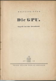 DIE GPU. Angriff auf das Abendland – WOLFGANG MUND - 1942
