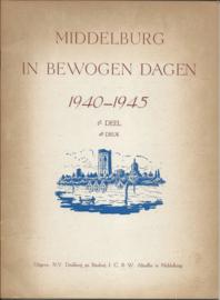 MIDDELBURG IN BEWOGEN DAGEN 1940-1945 - 1E DEEL - 1947 (1)