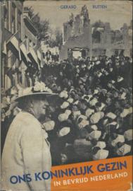 ONS KONINKLIJK GEZIN IN BEVRIJD NEDERLAND – GERARD RUTTEN - 1947