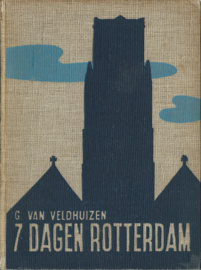 ZEVEN DAGEN ROTTERDAM – G. VAN VELDHUIZEN - 1940