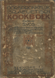 OORSPRONKELIJK ISRAËLIETISCH KOOKBOEK DOOR S. VOS – 1926