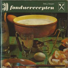 30 fonduerecepten – BEN J. KUYPER - 1966