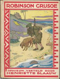 ROBINSON CRUSOË OPNIEUW VERTELD DOOR HENRIËTTE BLAAUW - 1934