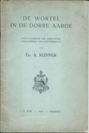 DE WORTEL IN DE DORRE AARDE – Dr. A. KUYPER - 1916