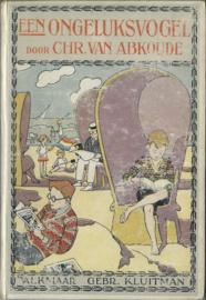 EEN ONGELUKSVOGEL DOOR CHR. VAN ABKOUDE - 1926
