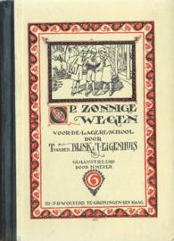 OP ZONNIGE WEGEN – Boek – OP ZONNIGE WEGEN – T. VAN DEN BLINK EN J. EIGENHUIS – ZESDE DEELTJE - 1928