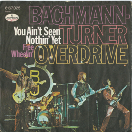 Bachman-Turner Overdrive - You Ain't Seen Nothin' Yet – Free Wheelin' - 1974 (♪)