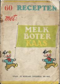 60 RECEPTEN met: MELK BOTER KAAS - 1955 (1)