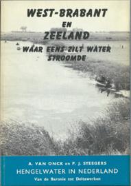 WEST-BRABANT EN ZEELAND – WAAR EENS ZILT WATER STROOMDE – ca. 1967