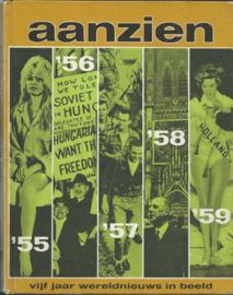 aanzien '55 '56 '57 '58 '59 vijf jaar wereldnieuws in beeld - 1970