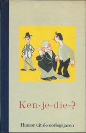 Ken-je-die ? Humor uit de oorlogsjaren – HERUITGAVE (org. 1944) - 1995