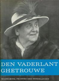 DEN VADERLANT GHETROUWE – WILHELMINA, PRINSES DER NEDERLANDEN - 1962