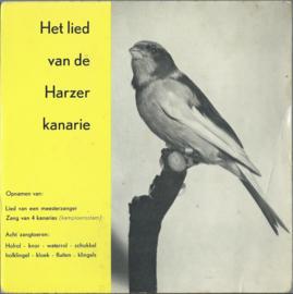 """Single 7"""" – Het lied van de Harzer kanarie – 33⅓ TOEREN - 1964 + BONUS (♪)"""