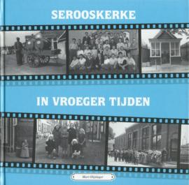 SEROOSKERKE IN VROEGER TIJDEN DEEL 2 – Mart Olijslager - 1997