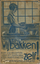 WIJ BAKKEN ZELF! DOOR R. LOTGERING-HILLEBRAND - 1932