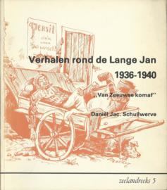 """Verhalen rond de Lange Jan 1936-1940 - """"Van Zeeuwse komaf"""" - Daniël Jac. Schuilwerve - 1977"""