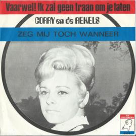 CORRY en de REKELS – Vaarwel! Ik zal geen traan om je laten –ZEG MIJ TOCH WANNEER - 1969 (♪)