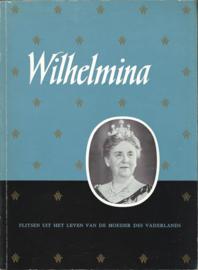 Wilhelmina - FLITSEN UIT HET LEVEN VAN DE MOEDER DES VADERLANDS - 1962