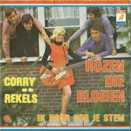 CORRY EN DE REKELS – ROZEN DIE BLOEIEN – IK HOOR NOG JE STEM - 1971 (♪)