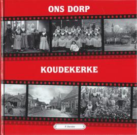 ONS DORP KOUDEKERKE DEEL 2 – P. Davidse - 2003
