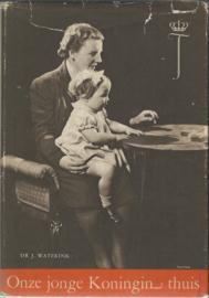 ONZE JONGE KONINGIN THUIS DOOR DR. J. WATERINK – 1948