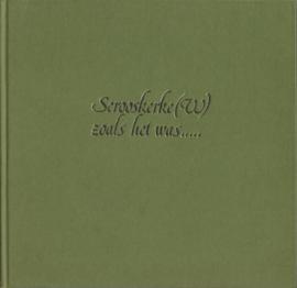 Serooskerke (W) zoals het was ….. – C. van Winkelen - 1978